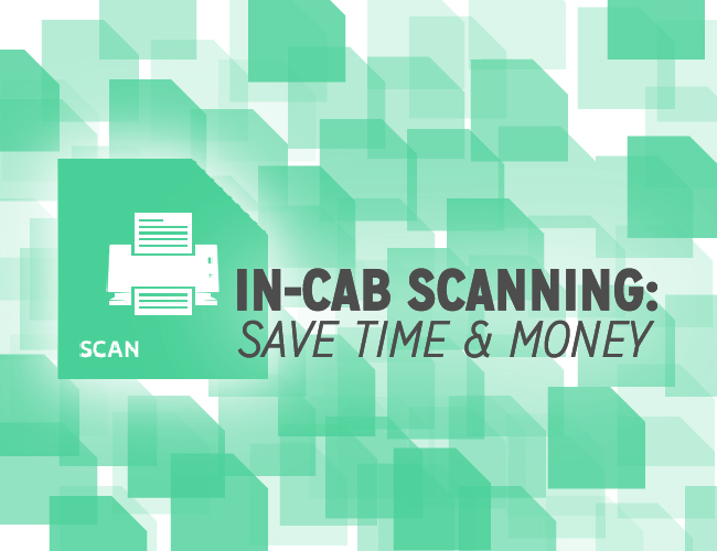 Process documents quickly with in-cab scanning