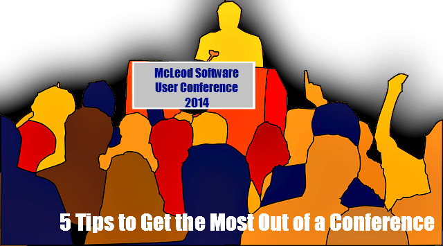 5 Tips to Get the Most Out of a McLeod Software User Conference