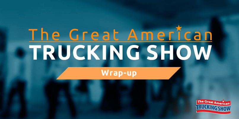 The Great American Trucking Show Wrap-Up graphic