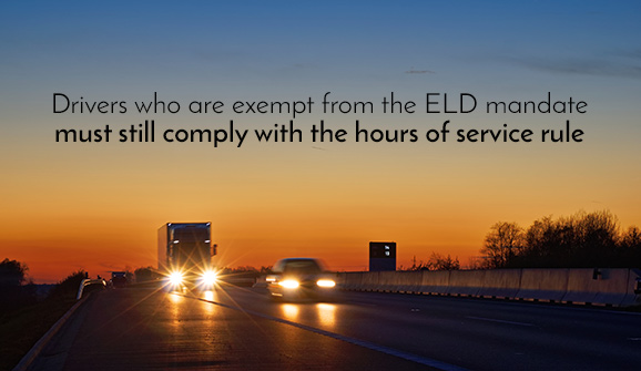 Drivers who are exempt from the ELD mandate must still comply with the hours of service rule.