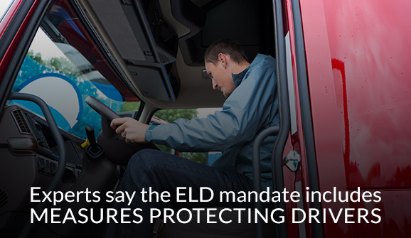 experts say the ELD mandate includes measures protecting drivers
