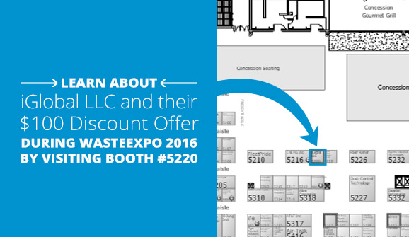 Learn about iGlobal, LLC and their $100 discount offer during WasteExpo 2016 by visiting booth #5220