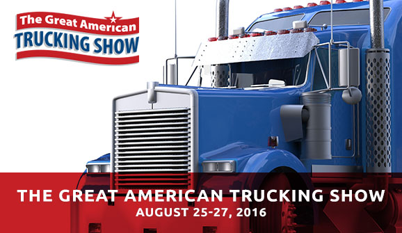 The Great American Trucking Show: August 25-27, 2016